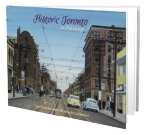 Historic Toronto In Paintings